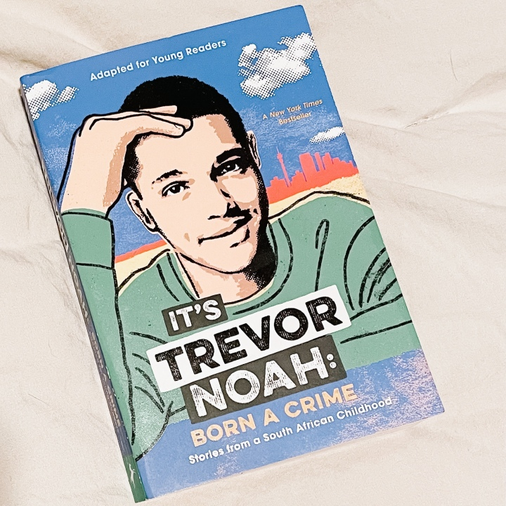 Children Book Review: It's   Trevor Noah: Born a Crime – Stories from a South African Childhood (Adapted for YoungReaders)